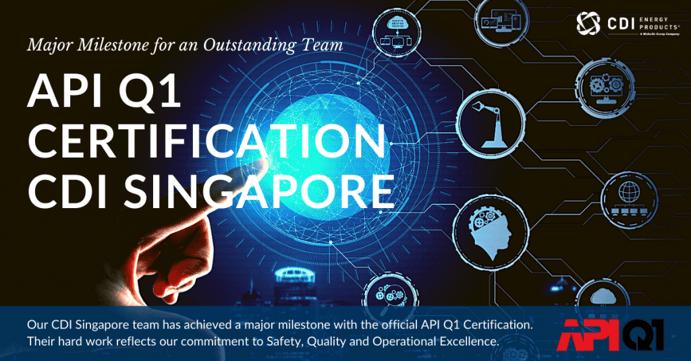 CDI Singapore received API Q1 Certification