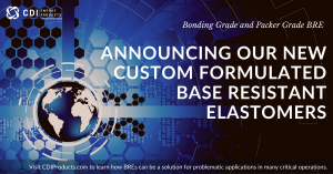 CDI's new Base Resistant Elastomers (BREs)